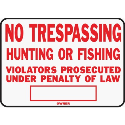 Hy-Ko Aluminum Sign, No Trespassing Hunting or Fishing